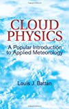 img - for Cloud Physics: A Popular Introduction to Applied Meteorology (Dover Earth Science) by Louis J. Battan (2003-05-05) book / textbook / text book