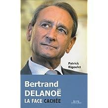Bertrand Delanoë : La face cachée