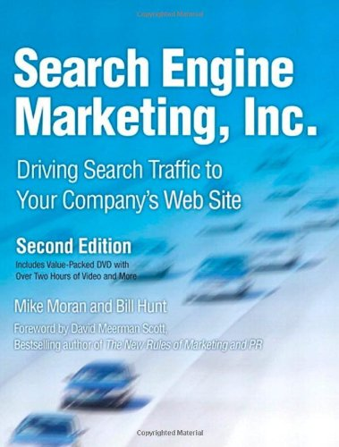 Search Engine Marketing, Inc.: Driving Search Traffic to Your Company's Web Site (2nd -
