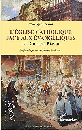 Lire un Eglise Catholique Face aux Evangeliques le Cas du Perou pdf, epub ebook
