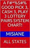 A f#*%$#% GOOD PICK 3, CASH 3, PLAY 3 LOTTERY PAIRS SYSTEM CHART!: ALL STATES