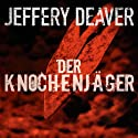 Der Knochenjäger (Lincoln Rhyme 1) Audiobook by Jeffery Deaver Narrated by Dietmar Wunder