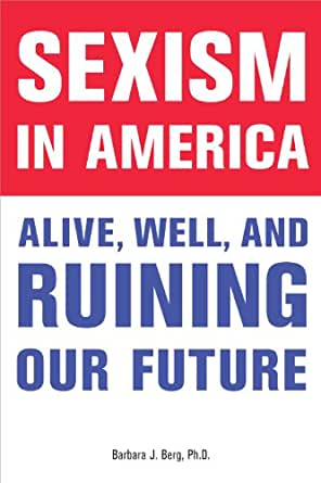 essays on sexism in america What is sexism feminist theorists defined sexism and fought against it find a definition, related terms, and quotes by men and women about sexism.