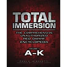 Total Immersion: The Comprehensive Unauthorized Red Dwarf Encyclopedia: A-K