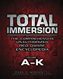 Total Immersion: The Comprehensive Unauthorized Red Dwarf Encyclopedia: A-K: Volume 1