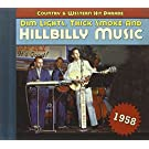 Dim Lights, Thick Smoke & Hillbilly Music: Country & Western Hit Parade 1958 by Various Artists (2013-05-04)