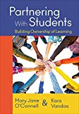 Partnering with Students : Building Ownership of Learning, Vandas, Kara L. and O'Connell, Mary J. (Jane), 1483371387