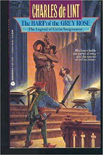 Book The Harp of the Grey Rose: The Legend of Cerin Songweaver by Charles De Lint (1991-01-01)
