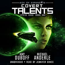 Covert Talents: Age of Expansion - A Kurtherian Gambit Series: Uprise Saga, Book 1 Audiobook by Amy DuBoff, Michael Anderle Narrated by Jennifer Grace