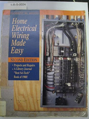 home electrical wiring made easy robert w wood 9780830641888 rh amazon ca house wiring made easy wiring diagrams made easy