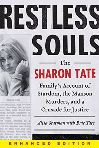 Restless Souls (Enhanced Edition): The Sharon Tate Family's Account of  Stardom, the Manson Murders, and a Crusade for Justice