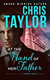 At the Hand of Her Father: A tale of heart wrenching tragedy and death... (The Sydney Legal Series Book 2)