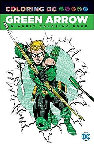 Green Arrow An Adult Coloring Book DC Various 9781401270070 Amazon Books