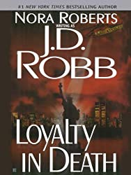 Loyalty in Death (In Death, Book 9)