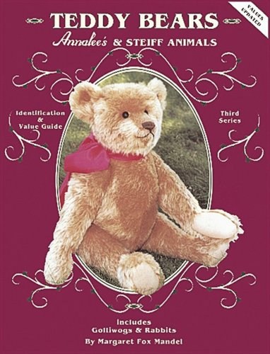 Teddy Bears, Annalee and Steiff Animals, Identification & Value Guide,includes Golliwogs & Rabbits, 3rd Series