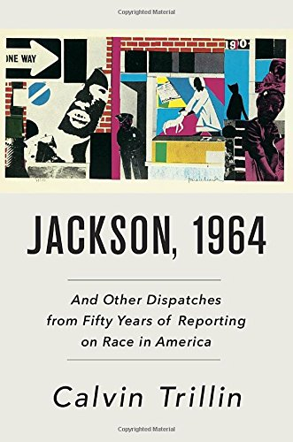 Book Cover: Jackson, 1964 : and other dispatches from fifty years of reporting on race in America