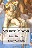 Striped Moons, Harry G. Smith, 1450591760