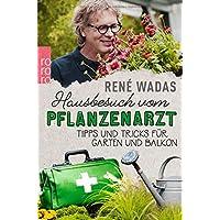 Hausbesuch vom Pflanzenarzt: Tipps und Tricks für Garten und Balkon
