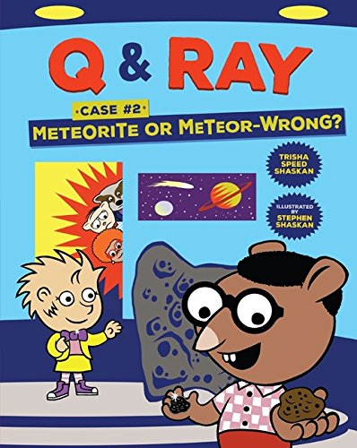 Meteorite or Meteor-Wrong?: Case 2 (Q & Ray)