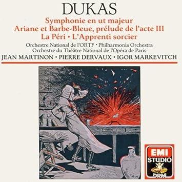 Dukas: Symphony, Ariane et Barbe-Bleue, La Peri, L'Apprenti sorcier