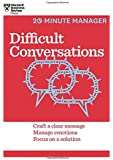 Difficult Conversations (HBR 20-Minute Manager Series)