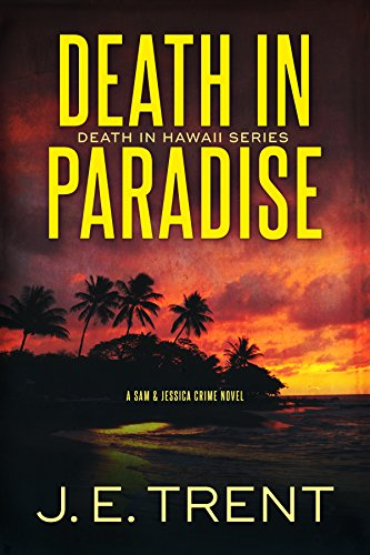 Death In Paradise:  ( Hawaii Thriller Series Book 1) by [Trent, J.E.]
