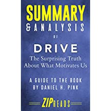 Summary & Analysis of Drive: The Surprising Truth About What Motivates Us | A Guide to the Book by Daniel Pink