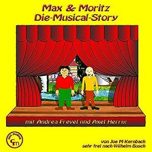 Max und Moritz. Die Musical-Story Hörbuch