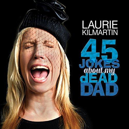 45 Jokes About My Dead Dad [Explicit]