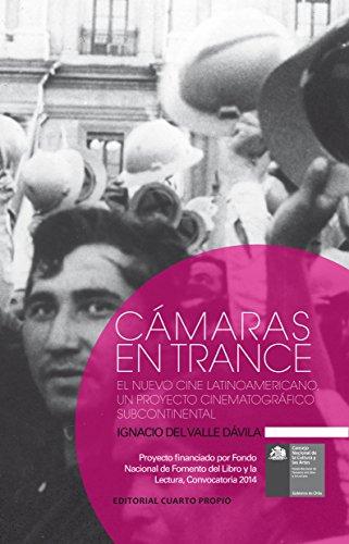 Cámaras en trance: El Nuevo Cine Latinoamericano, un proyecto cinematográfico subcontinental (Spanish Edition) (Camara De Video Nueva)