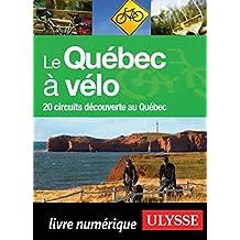 Le Québec à vélo - 20 circuits découverte au Québec (French Edition)