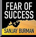 Fear of Success   Sanjay Burman