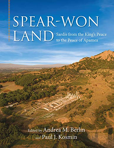 Spear-Won Land: Sardis from the King's Peace to the Peace of Apamea (Wisconsin Studies in Classics)
