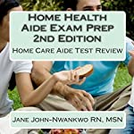 Home Health Aide Exam Prep: Home Care Aide Test Review | Jane John-Nwankwo RN