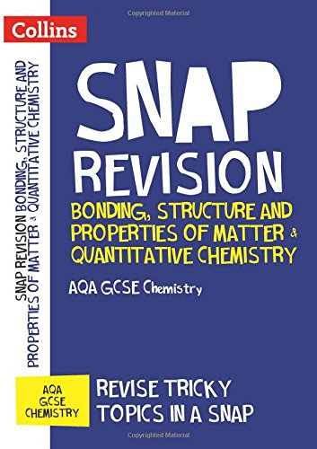 B.o.o.k Collins Snap Revision – Bonding, Structure and Properties of Matter & Quantitative Chemistry: AQA [R.A.R]