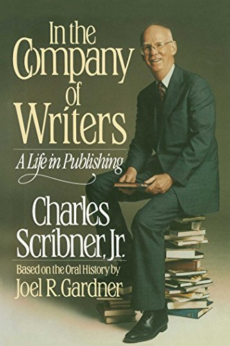 In the Company of Writers: A Life in Publishing (based on the oral history of Joel R. Gardner)