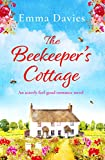 The Beekeeper's Cottage: An utterly feel good romance novel