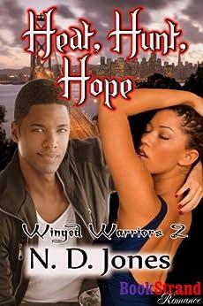 Heat, Hunt, Hope [Winged Warriors 2] (BookStrand Publishing Romance) by [Jones, N. D.]