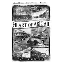 Heart of Abigail: A Lyric Novella of Juneau, Douglas, and Treadwell