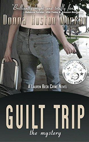 Book: GUILT TRIP - The Mystery (A Lauren Beck Crime Novel Book 2) by Donna Huston Murray