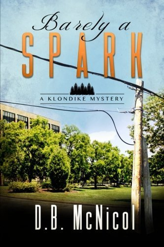 Barely a Spark: A Klondike Mystery by D. B. McNicol, used for sale  Delivered anywhere in USA