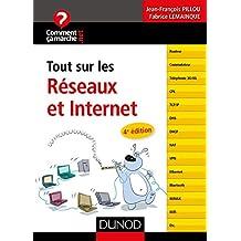 Tout sur les réseaux et Internet - 4e éd. (CommentCaMarche.net) (French Edition)