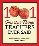 1001 Smartest Things Teachers Ever Said, Randy Howe, 1599218828