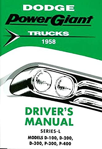 FULLY ILLUSTRATED 1958 DODGE TRUCK & PICKUP OWNERS INSTRUCTION & OPERATING MANUAL - USERS GUIDE For