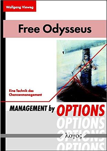 Free Odysseus: Management by Options - eine Technik des Chancenmanagement