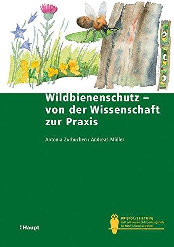 Wildbienenschutz - von der Wissenschaft zur Praxis (Bristol-Schriftenreihe)