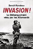 Invasion ! : Le débarquement vécu par les Allemands
