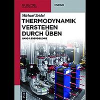 Thermodynamik verstehen 1: Energielehre: Band 1 (De Gruyter Studium)