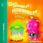 Las Temibles, Terribles, Horribles Historias Para No Dormir [The Frightful, Terrible, Horrible Stories to Keep You Awake] | Joaquin Perez Blanes