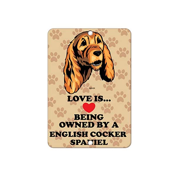 Aluminum Metal Sign Funny Love is Being Owned by English Cocker Spaniel Dog Informative Novelty Wall Art Vertical 8INx12IN 1